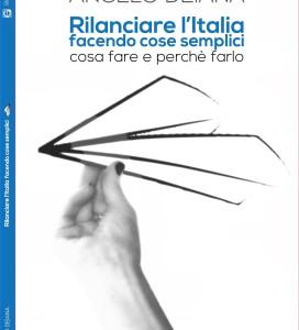 Rilanciare l'Italia facendo cose semplici cosa fare e perché farlo