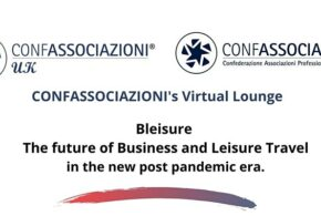 <h3>CONFASSOCIAZIONI'S VIRTUAL LOUNGE BLEISURE: THE FUTURE OF BUSINESS AND LEISURE TRAVEL IN THE NEW POST PANDEMIC ERA</h3>